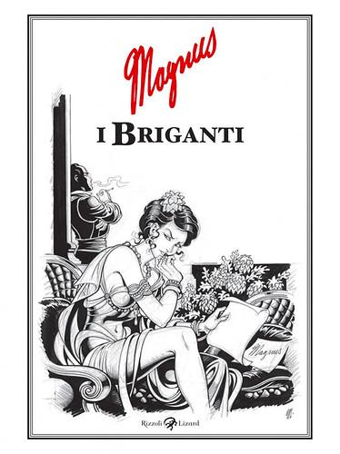 I BRIGANTI (Magnus) by Rizzoli Lizard Gallery