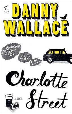 Charlotte Street - Danny Wallace