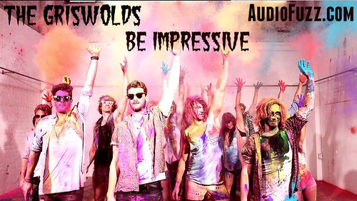 Griswolds, AudioFuzz, Be Impressive