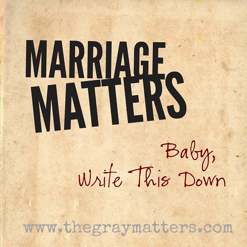 Marriage Matters- Baby Write This Down