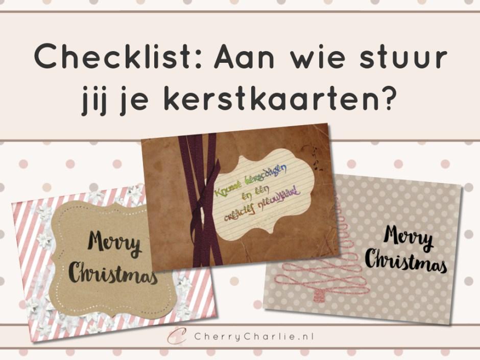 Checklist: Aan wie stuur jij je kerstkaarten? Kleine, medium of grote kring? Download de checklist om niemand te vergeten! • CherryCharlie.nl