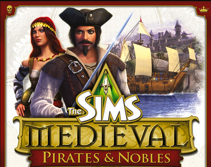 The Sims Medieval: Pirates and Nobles Is Here!!!