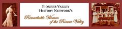 Pioneer Valley History Network: Remarkable Women