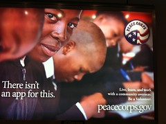 "Great ad for the peace corps in IAH ""there isn't an apps for this"" by pahlkadot"