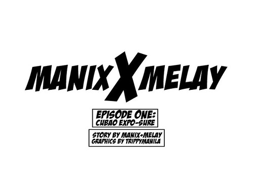 Manix x Melay | Episode One: Cubao Expo-Sure