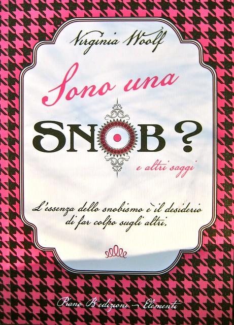 Virginia Woolf, Sono una snob?. Piano B edizioni 2011. [resp. grafiche non indicate]. Copertina (part.), 1