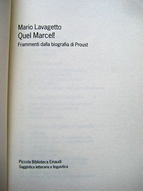 Mario Lavagetto, Quel Marcel!; Einaudi 2011. [resp. grafica non indicate], alla cop.: Claude Monet, Ninfee, 1916-19/Musée Marmottan Monet/Foto Lessing-Contrasto. Frontespizio (part.), 1