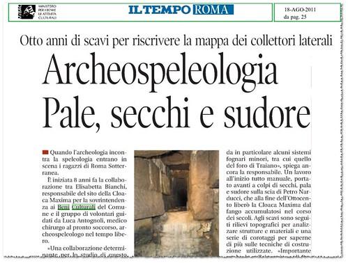 Roma, Cloaca Maxima: Archeospeleologia Pale, secchi e sudare. Otto anni di scavi riscrivere la mappa dei collettori lateralli. Il Tempo (18/08/2011), pp. 1,24, & 25. by Martin G. Conde