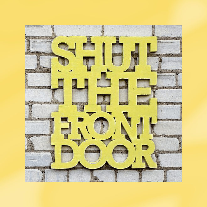shut-the-front-door-18x22-handmade-sign