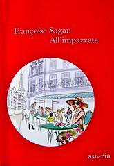Françoise sagan, All'impazzata, Astoria 2011; progetto grafico di zevilhéritier. Copertina (part.), 1