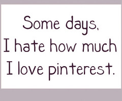 My love / hate relationship with Pinterest