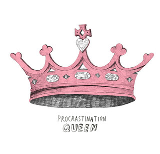 Procrastination queen