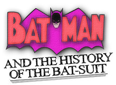 Batman And The History of the Batsuit