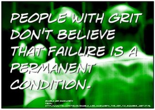 "Quotation:  ""People with grit don't belie..."