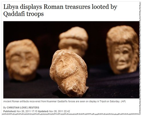Libya displays Roman treasures looted by Gaddafi troops (Trans. Libia mostra tesori Romani saccheggiato dalle truppe Gheddafi. [AP NEWS 26/11/20110]). by Martin G. Conde