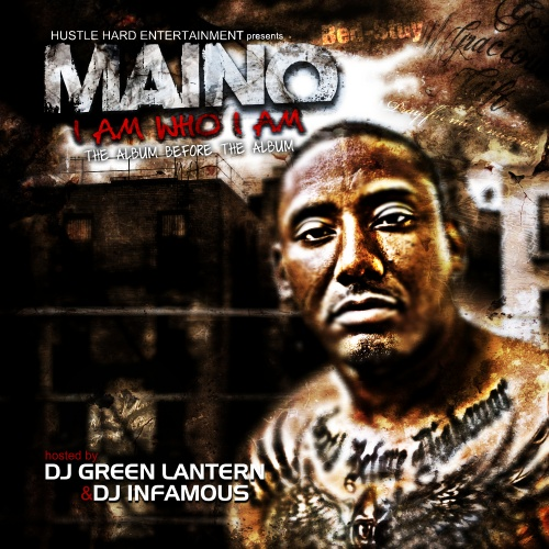 Maino - I Am Who I Am: The Album Before The Album
