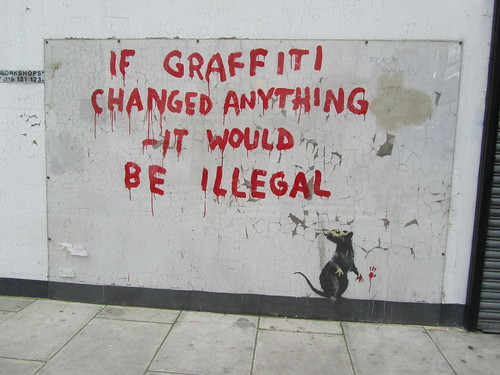 """""""If graffiti changed anything"""" by Banksy"""
