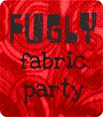 Fugly Fabric Party