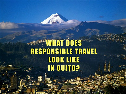 What does responsible travel look like in Quito?