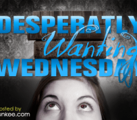 Desperately Wanting Wednesday #3: 2012 Releases