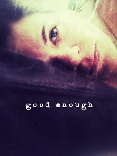 I am good enough!