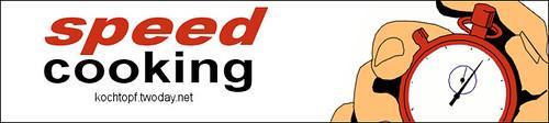 Blog-Event LXXV - Speed-Cooking (Einsendeschluss 15. März 2012)