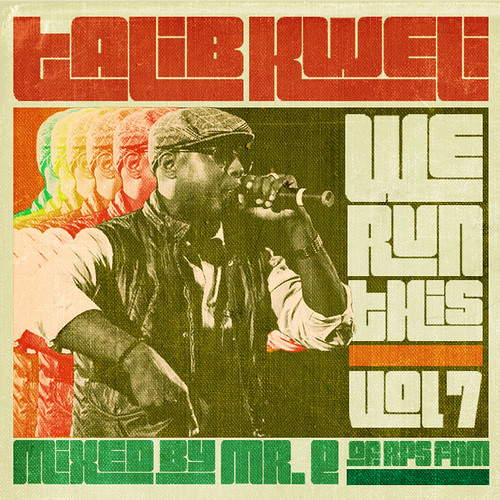 Talib Kweli - We Run This Vol. 7 (Mixed By Mr. E of RPS Fam)