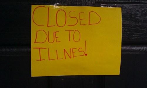 Closed Due To Illnes!