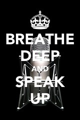 Breathe Deep and Speak Up