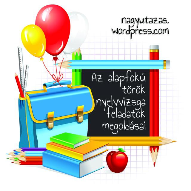 Alapfokú török nyelvvizsga feladatok