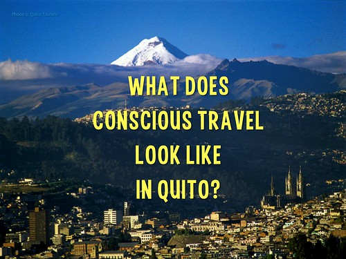 What does conscious travel look like in Quito?@TurismoEc
