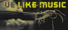 We like music
