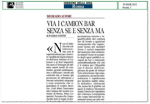 Roma: Degrado ai Fori Imperiali: Via I Camion Bar Senza Se e Senza Ma, Corriere Della Sera (30/03/2012), p. 1. by Martin G. Conde