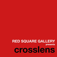 RED SQUARE GALLERY presents Crosslens