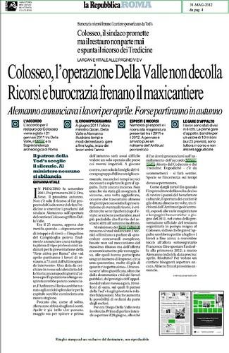 ROMA ARCHEOLOGIA - COLOSSEO, IL SINDICO PROMETTE MA IL RESTAURO NON PARTE MAI E SPUNTA IL RICORSO DI (CONSIGLIERE COMUNALE) TREDICINE. LA REPUBBLICA (31/05/2012), p. 4. by Martin G. Conde