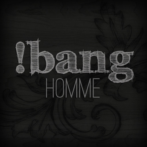 !bang homme poses