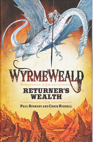 Paul Stewart and Chris Riddell, WyrmeWeald - Returner's Wealth