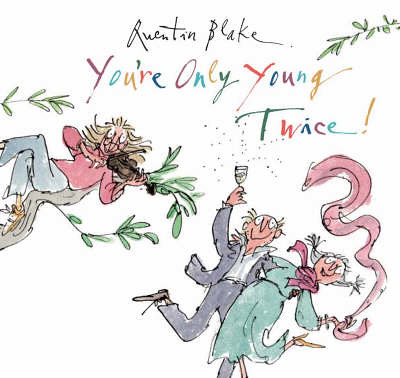 Quentin Blake, You're Only Young Twice!
