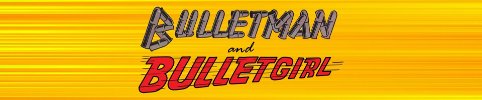 Bulletman and Bulletgirl: The Five Earths Project