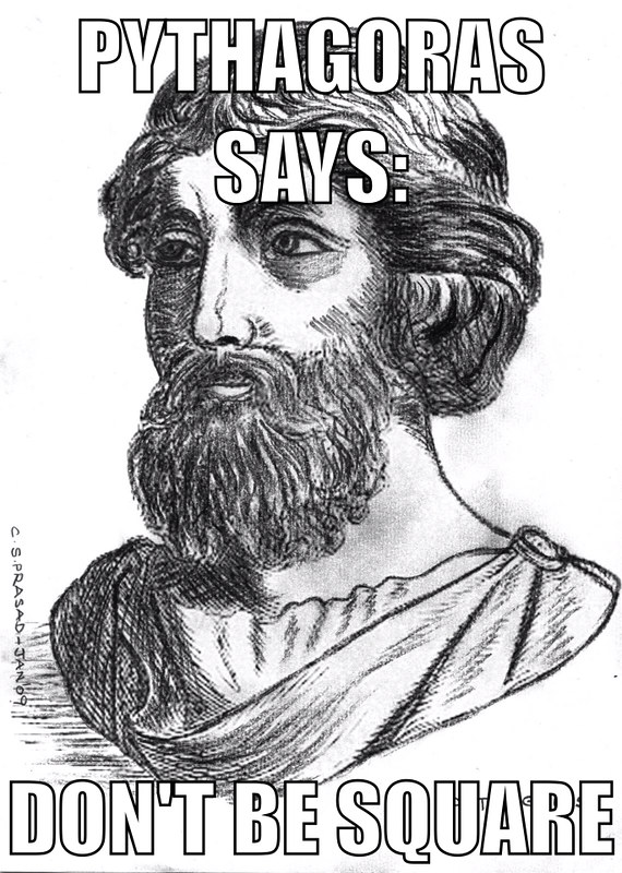 Pythagoras Says Don't Be Square