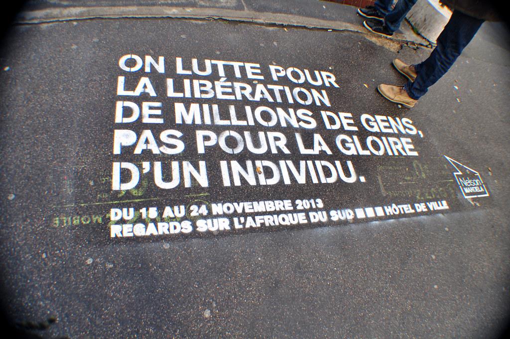 On Lutte Pour La Libération De millions De Gens, Pas Pour La Gloire D'Un Individu (Nelson Mandela)
