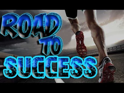 ROAD TO SUCCESS http://youtu.be/n73I7c4xx74