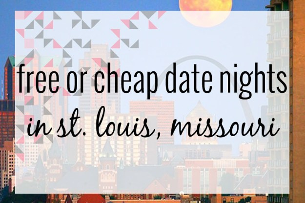 free or cheap date nights  in st. louis, missouri