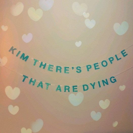 Kim there's people that are dying #unicornparadeshop