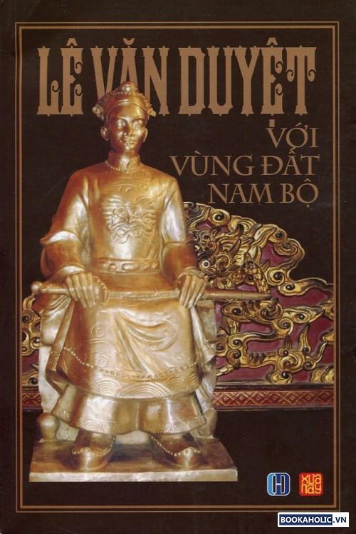 le_van_duyet_voi_vung_dat_nam_bo
