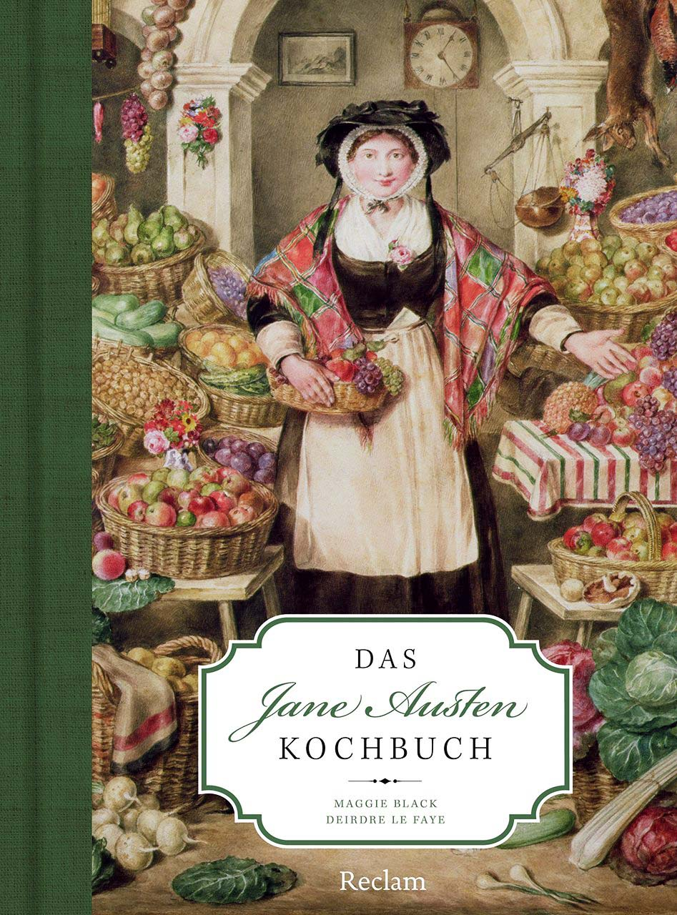 Maggie Black, Deirdre Le Faye, übs. Lutz Walther, Das Jane Austen Kochbuch, Reclam 2013 in Amazon.de
