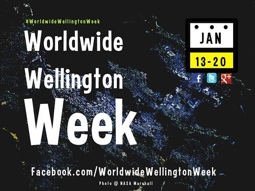 Worldwide Wellington Week, January 13-20, 2014 @WorldwideWgtnWk #WorldwideWellingtonWeek