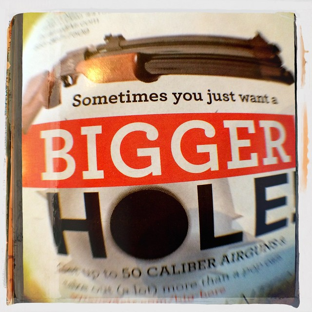Sometimes You Just Want A Bigger Hole