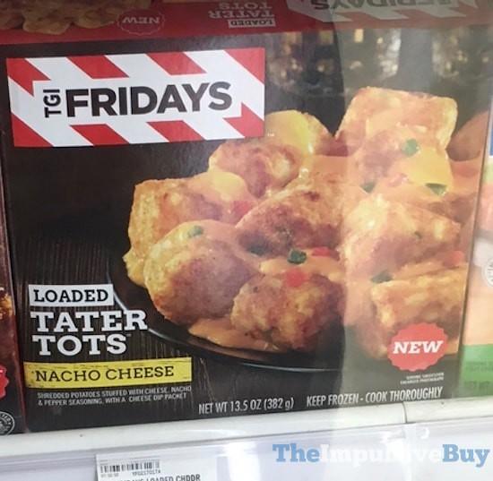 TGI Fridays Nacho Cheese Loaded Tater Tots