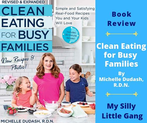 Clean Eating for Busy Families By Michelle Dudash, R.D.N. ~ Book Review @QuartoKnows @michelledudash @SMGurusNetwork #CleanEating #SPRING19